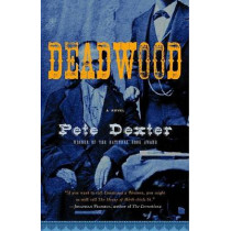 Deadwood by Pete Dexter, 9781400079711