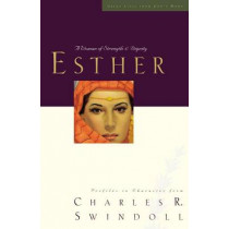 Esther: A Woman of Strength and Dignity by Charles R. Swindoll, 9781400202232
