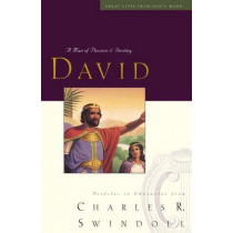 Great Lives: David: A Man of Passion and Destiny by Charles R. Swindoll, 9781400202249