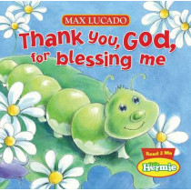Thank You, God, For Blessing Me by Max Lucado, 9781400318032