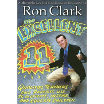 The Excellent 11: Qualities Teachers and Parents Use to Motivate by Ron Clark, 9781401308032