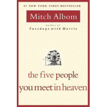 Five People You Meet in Heaven by Mitch Albom, 9781401308582