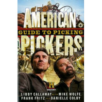 American Pickers Guide To Picking by Libby Callaway, 9781401324483