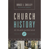 Church History in Plain Language: Fourth Edition by Bruce Shelley, 9781401676315