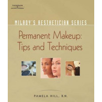 Milady's Aesthetician Series: Permanent Makeup, Tips and Techniques by Pamela Hill, 9781401881733