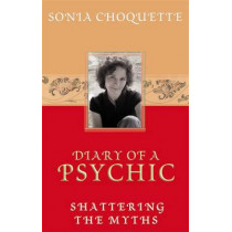 Diary of a Psychic: Shattering the Myths by Sonia Choquette, 9781401901929