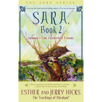 Sara, Book 2: Solomon's Fine Featherless Friends by Esther Hicks, 9781401911591