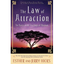 The Law of Attraction: The Basics of the Teachings of Abraham by Esther Hicks, 9781401912277
