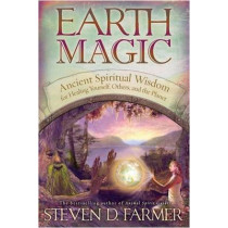 Earth Magic: Ancient Secrets For Healing Yourself And Others by Steven Farmer, 9781401920050