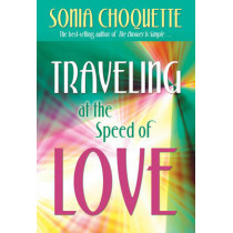 Traveling At The Speed Of Love by Sonia Choquette, 9781401924034