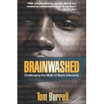 Brainwashed: Challenging the Myth of Black Inferiority by Tom Burrell, 9781401925925