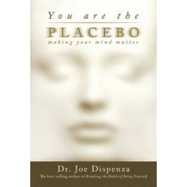 You Are the Placebo by Joe Dispenza, 9781401944599