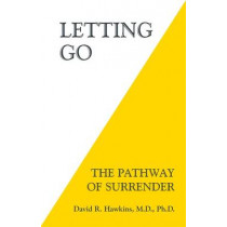 Letting Go: The Pathway of Surrender by David R. Hawkins, 9781401945015