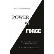 Power vs. Force: The Hidden Determinants of Human Behaviour by David R. Hawkins, 9781401945077