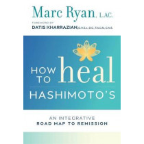 How To Heal Hashimoto's by Marc Ryan, 9781401953607