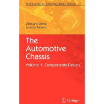 The Automotive Chassis: Volume 1: Components Design by Giancarlo Genta, 9781402086748