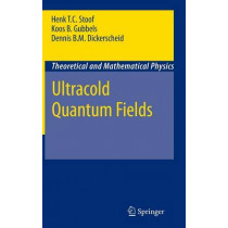 Ultracold Quantum Fields by Henk T.C. Stoof, 9781402087622