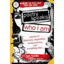 Poetry Speaks Who I Am: Poems of Discovery, Inspiration, Independence, and Everything Else... by Elise Paschen, 9781402210747