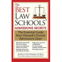 The Best Law Schools' Admissions Secrets: The Essential Guide from Harvard's Former Admissions Dean by Joyce Curll, 9781402211829
