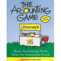 Accounting Game: Basic Accounting Fresh from the Lemonade Stand by Darrell Mullis, 9781402211867