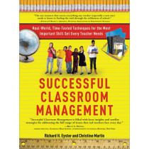 Successful Classroom Management: Real-World, Time-Tested Techniques for the Most Important Skill Set Every Teacher Needs by Richard H Eyster, 9781402240126