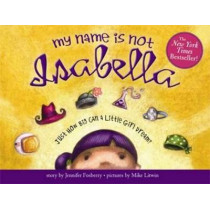 My Name is Not Isabella by Jennifer Fosberry, 9781402243950