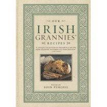 Our Irish Grannies' Recipes by Eoin Purcell, 9781402261275