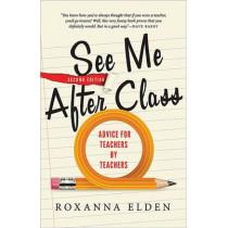 See Me After Class: Advice for Teachers by Teachers by Roxanna Elden, 9781402297069