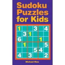 Sudoku Puzzles for Kids by Michael Rios, 9781402736025