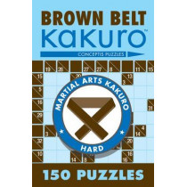 Brown Belt Kakuro: 150 Puzzles by Conceptis Puzzles, 9781402739354