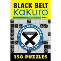 Black Belt Kakuro: 150 Puzzles by Conceptis Puzzles, 9781402739361