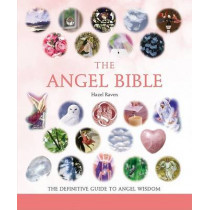 The Angel Bible: The Definitive Guide to Angel Wisdom by Hazel Raven, 9781402741906