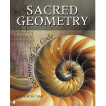 Sacred Geometry: Deciphering the Code by Dr Stephen Skinner, 9781402765827