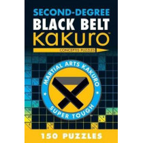 Second-Degree Black Belt Kakuro by Conceptis Puzzles, 9781402787973