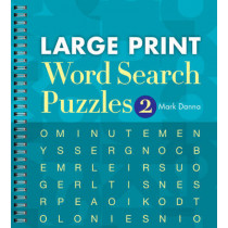 Large Print Word Search Puzzles 2 by Mark Danna, 9781402790300