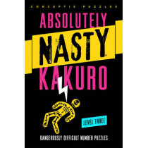 Absolutely Nasty (R) Kakuro Level Three by Conceptis Puzzles, 9781402799914