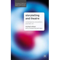 Storytelling and Theatre: Contemporary Professional Storytellers and their Art by Mike Wilson, 9781403906656