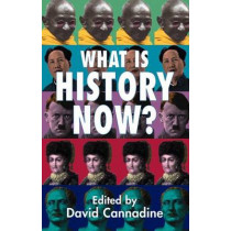 What is History Now? by Mr David Cannadine, 9781403933362
