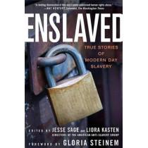Enslaved: True Stories of Modern Day Slavery by Jesse Sage, 9781403974938