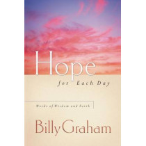 Hope for Each Day: Words of Wisdom and Faith by Billy Graham, 9781404103924