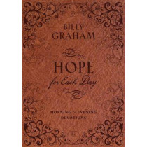 Hope for Each Day Morning and Evening Devotions by Billy Graham, 9781404189706