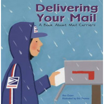 Delivering Your Mail: A Book about Mail Carriers by Ann Owen, 9781404804852