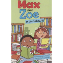 Max and Zoe at the Library (Max and Zoe) by Shelley Swanson Sateren, 9781404880580