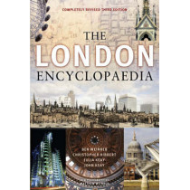 The London Encyclopaedia (3rd Edition) by Christopher Hibbert, 9781405049245