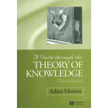 A Guide through the Theory of Knowledge by Adam Morton, 9781405100120