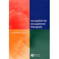 Occupation for Occupational Therapists by Matthew Molineux, 9781405105330