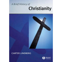 A Brief History of Christianity by Carter Lindberg, 9781405110471