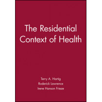 The Residential Context of Health by Terry A. Hartig, 9781405116695