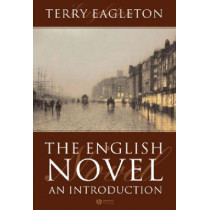 The English Novel: An Introduction by Terry Eagleton, 9781405117074