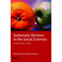 Systematic Reviews in the Social Sciences: A Practical Guide by Mark Petticrew, 9781405121101